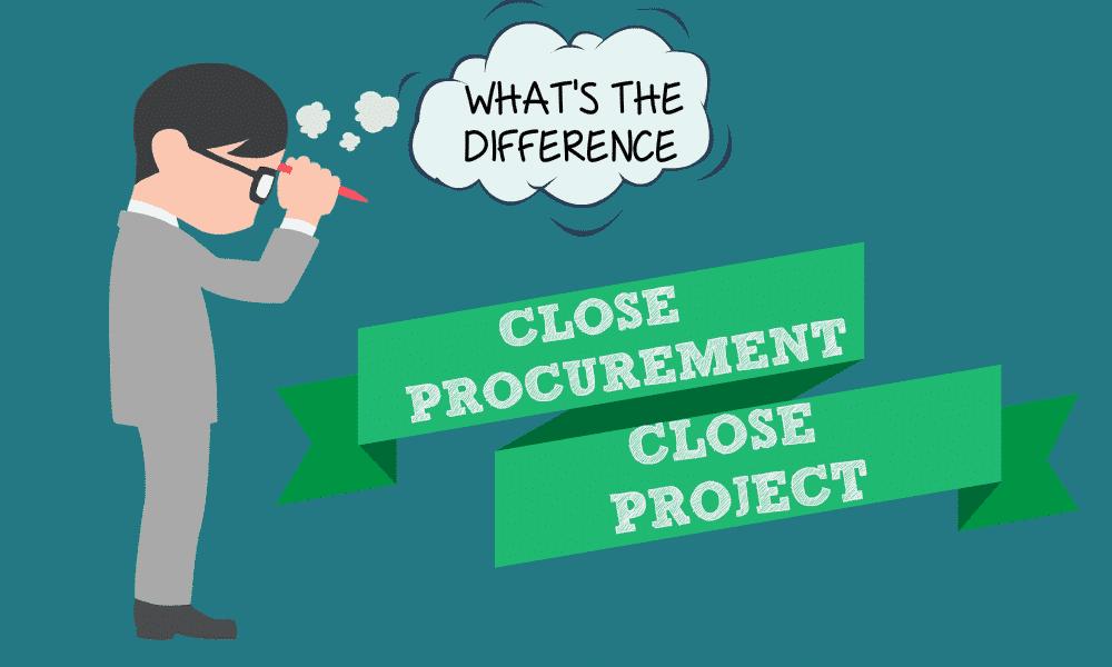 Close Procurement vs Close Project c