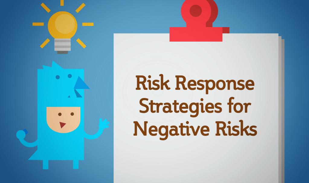 Risk Response Strategies for Negative Risks